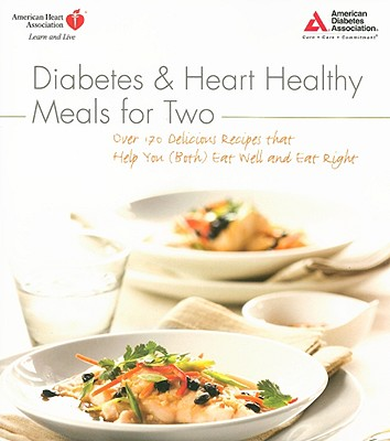 Diabetes & Heart Healthy Meals for Two By American Heart Association (COR)/ American Diabetes Association (COR)